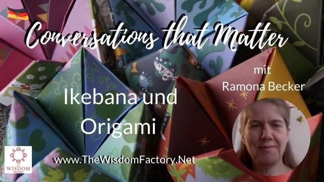 Origami und Ikebana – mit Ramona Becker